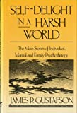 img - for By James Paul Gustafson - Self-Delight in a Harsh World: The Main Stories of Individual, Ma (1992-07-02) [Hardcover] book / textbook / text book