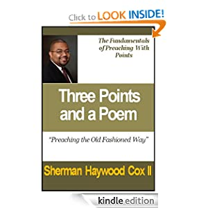 Three Points and a Poem Preaching Method (Learning to Preach In the Black Tradition) Sherman Cox