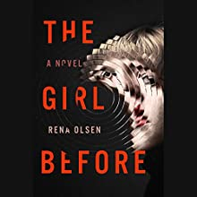 The Girl Before Audiobook by Rena Olsen Narrated by Brittany Pressley