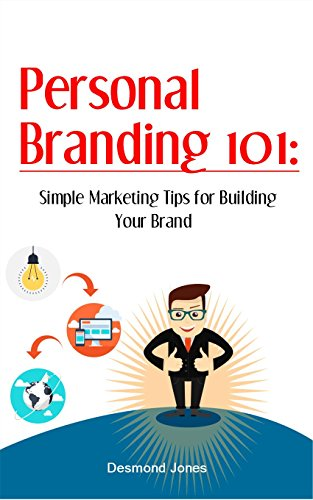 Personal Branding 101: Simple Marketing Tips for Building Your Brand (Personal Branding, Marketing Yourself, Marketing, Self Marketing, Brand Strategy, Brand Marketing) (Marketing Personal compare prices)
