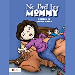 No Bed for Mommy | Shirley Oakes