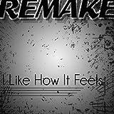 I Like How It Feels (Enrique Iglesias feat. Pitbull & The WAV.s Remake)