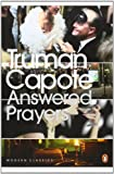 Answered Prayers: The Unfinished Novel (Penguin Modern Classics) (0141185937) by Capote, Truman
