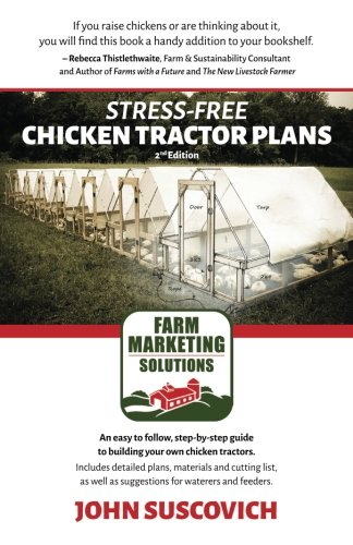 Stress-Free Chicken Tractor Plans: An Easy to Follow, Step-by-Step Guide to Building Your Own Chicken Tractors. (Chicken Tractor Book compare prices)