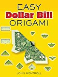 Easy Dollar Bill Origami (Dover Origami Papercraft) (0486470091) by John Montroll