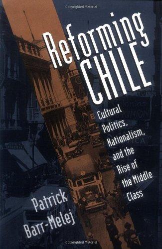 改革智利: 文化政治、 民族主义和中产阶级的崛起