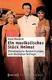Image de Ein musikalisches Stück Heimat: Ethnologische Beobachtungen zum deutschen Schlager (Studien zur Pop