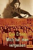Mich hat man vergessen: Erinnerungen eines jüdischen Mädchens