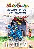Bildermaus-Geschichten von der Ritterburg