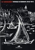 echange, troc Stanislas Von Moos, Le Corbusier - Le Corbusier, Voyage d'Orient : 1910-1911