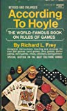 According to Hoyle: The World-Famous Book on Rules of Games, Revised and Enlarged Edition