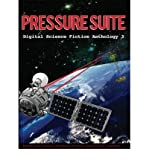 [ Pressure Suite - Digital Science Fiction Anthology 3 [ PRESSURE SUITE - DIGITAL SCIENCE FICTION ANTHOLOGY 3 ] By Quinn, Matthew W ( Author )Sep-09-2011 Paperback