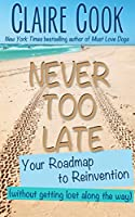 Never Too Late: Your Roadmap to Reinvention (without getting lost along the way) (English Edition)