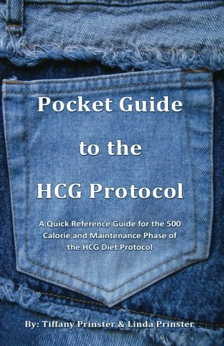 Pocket Guide to the HCG Protocol: Quick Reference Guide for the 500 Calorie and Maintenance Phase of the HCG Diet Protoc