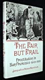 img - for Fair but Frail: Prostitution in San Francisco, 1894-1900 (Nevada Studies in History & Political Science) book / textbook / text book