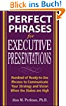 Perfect Phrases for Executive Present...