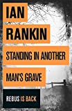 Ian Rankin Standing in Another Man's Grave