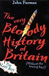 The Very Bloody History Of Britain, 2: The Last Bit!: Pt. 2
