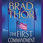 The First Commandment (       ABRIDGED) by Brad Thor Narrated by Armand Schultz