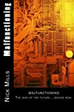 img - for Malfunctioning: The war of the future has begun. book / textbook / text book