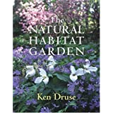 The Natural Habitat Garden ~ Ken Druse