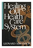 img - for Healing Our Health Care System book / textbook / text book