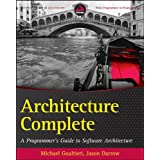 Architecture Complete: A Programmer's Guide to Software Architecture and Design