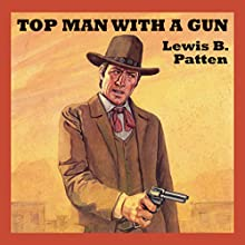 Top Man with a Gun Audiobook by Lewis B. Patten Narrated by Jeff Harding