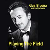 echange, troc Gus Bivona, His Orchestra - Playing the Field