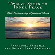 Twelve Steps to Inner Peace: With Empowering Spiritual Tools | [Premlatha Rajkumar, Sheryl Lynn Christian]