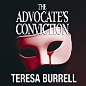 The Advocate's Conviction: The Advocate Series, Book 3 | [Teresa Burrell]