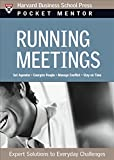 Running Meetings: Expert Solutions to Everyday Challenges (Pocket Mentor)