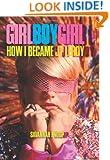 Girl Boy Girl: How I Became JT Leroy