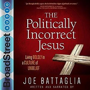 The Politically Incorrect Jesus Audiobook
