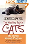 The Healing Touch for Cats: The Prove...