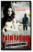 Palpitations (The Highway to Never After) (Volume 1)