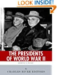 The Presidents of World War II: The L...