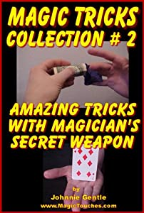 MAGIC TRICKS COLLECTION #2 - An Amazing Collection of Easy Magic Tricks (Amazing Magic Tricks Book 8)