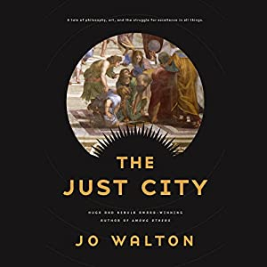 The Just City: Thessaly, Book 1 Audiobook by Jo Walton Narrated by Noah Michael Levine