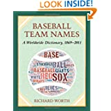 Baseball Team Names: A Worldwide Dictionary, 1869-2011