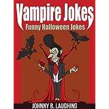 Vampire Jokes: Funny Halloween Jokes for Kids (Funny Halloween Jokes for Kids! Book 3)