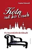 Köln auf der Couch - Die Unzerstörbarkeit der Sehnsucht