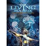 Living Matrix: Film on the New Science of Healing ~ Greg Becker
