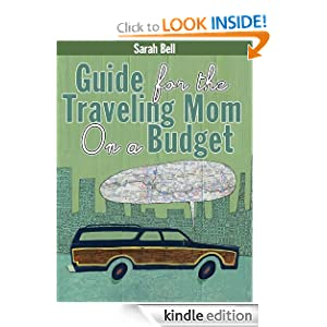 Guide For The Traveling Mom On A Budget