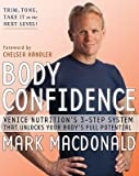 img - for Mark Macdonald,Chelsea Handler'sBody Confidence: Venice Nutrition's 3-Step System That Unlocks Your Body's Full Potential [Hardcover]2011 book / textbook / text book