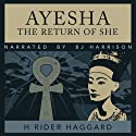 Ayesha: The Return of She Audiobook by H. Rider Haggard Narrated by B.J. Harrison