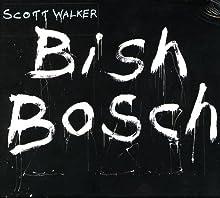 Scott Walker – Bish Bosch