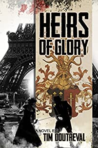 (FREE on 12/22) Heirs Of Glory by Tim Doutreval - http://eBooksHabit.com