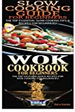 img - for Slow Cooking Guide For Beginners & Wok Cookbook For Beginners (Cook Books Box Set) (Volume 5) book / textbook / text book