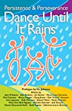 img - for Persistence & Perseverance: Dance Until It Rains book / textbook / text book
